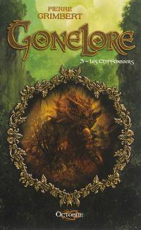 Gonelore. Volume 3, Les Chiffonniers