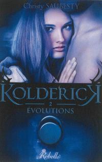 Kolderick. Volume 2, Evolutions