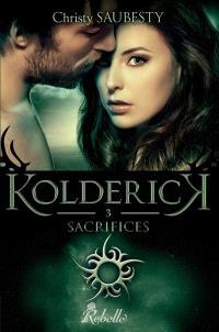 Kolderick. Volume 3, Sacrifices