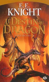 L'âge du feu. Volume 6, Le destin du dragon