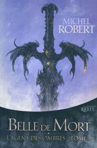 L'agent des ombres. Volume 5, Belle de Mort