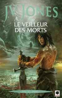L'épée des ombres. Volume 6, Le veilleur des morts