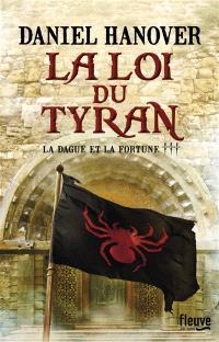 La dague et la fortune. Volume 3, La loi du tyran