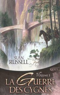 La guerre des cygnes. Volume 1