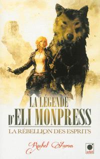La légende d'Eli Monpress. Volume 2, La rébellion des esprits