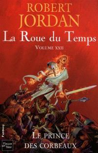 La roue du temps. Volume 22, Le prince des corbeaux