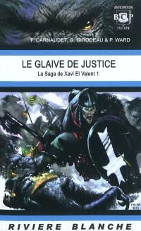 La saga de Xavi El Valent. Volume 1, Le glaive de justice