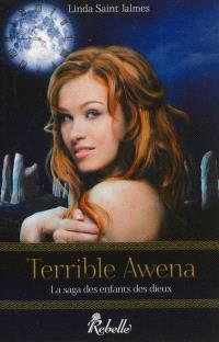 La saga des enfants des dieux. Volume 1, Terrible Awena