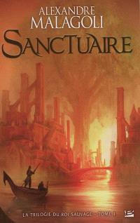 La trilogie du roi sauvage. Volume 1, Sanctuaire