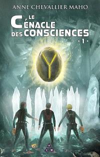 Le cénacle des consciences. Volume 1