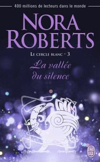 Le Cercle blanc. Volume 3, La vallée du silence