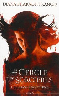 Le cercle des sorcières. Volume 1, Alliance nocturne