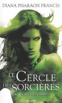Le cercle des sorcières. Volume 3, La cité des ombres