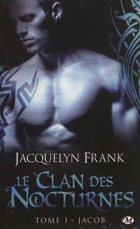 Le clan des nocturnes. Volume 1, Jacob