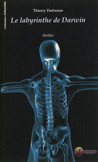 Le labyrinthe de Darwin : thriller fantastique
