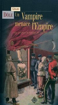 Les affaires réservées de sir John Fox, Un vampire menace l'Empire