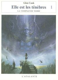 Les annales de la Compagnie noire, Volume 8, Elle est les ténèbres. Volume 1