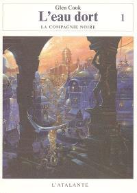 Les annales de la Compagnie noire, Volume 9, L'eau dort. Volume 1