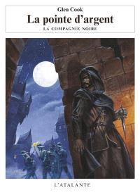 Les annales de la Compagnie noire. Volume 6, La pointe d'argent