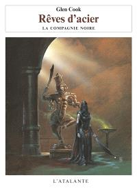Les annales de la Compagnie noire. Volume 5, Rêves d'acier