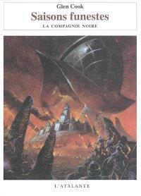 Les annales de la Compagnie noire. Volume 7, Saisons funestes