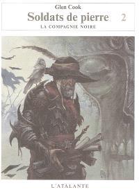 Les annales de la Compagnie noire, Volume 10, Soldats de pierre. Volume 2