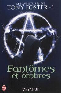 Les aventures de Tony Foster. Volume 1, Fantômes et ombres