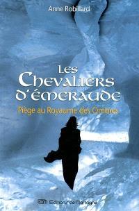 Les chevaliers d'Émeraude. Volume 3, Piège au Royaume des Ombres