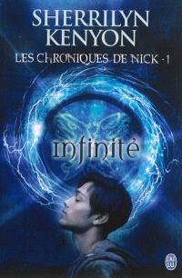 Les chroniques de Nick. Volume 1, Infinité
