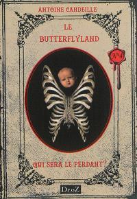 Les chroniques du Butterflyland. Volume 4, Qui sera le perdant ?