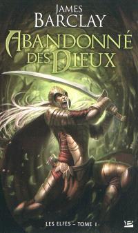 Les Elfes. Volume 1, Abandonné des dieux