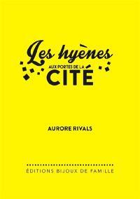 Les hyènes aux portes de la cité