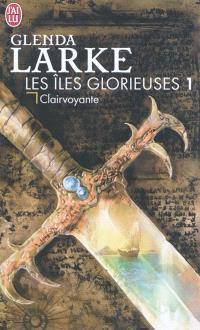 Les îles Glorieuses. Volume 1, Clairvoyante