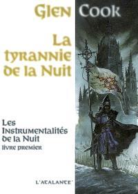 Les instrumentalités de la nuit. Volume 1, La tyrannie de la nuit