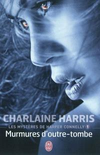 Les mystères de Harper Connelly. Volume 1, Murmures d'outre-tombe