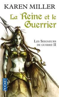 Les seigneurs de guerre. Volume 2, La reine et le guerrier
