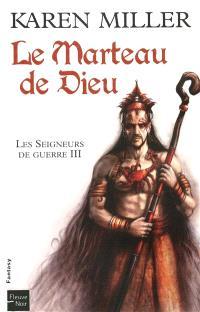 Les seigneurs de guerre. Volume 3, Le marteau de Dieu
