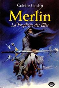 Merlin. Volume 1, La prophétie des elfes
