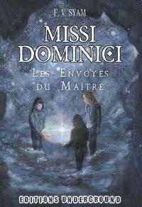 Missi Dominici : les envoyés du maître