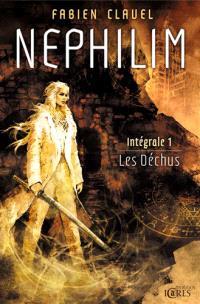 Nephilim : intégrale. Volume 1, Les déchus