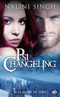 Psi-changeling. Volume 10, Le baiser du loup