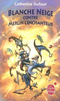 Quand les dieux buvaient. Volume 2, Blanche Neige contre Merlin l'enchanteur