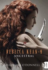 Rebecca Kean. Volume 4, Ancestral