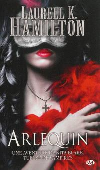 Une aventure d'Anita Blake, tueuse de vampires. Volume 15, Arlequin
