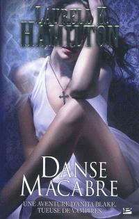 Une aventure d'Anita Blake, tueuse de vampires. Volume 14, Danse macabre