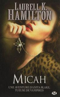 Une aventure d'Anita Blake, tueuse de vampires. Volume 13, Micah