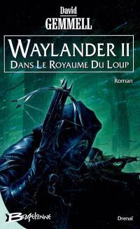Waylander. Volume 2, Dans le royaume du loup