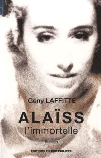 Alaïss : l'immortelle