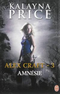 Alex Craft. Volume 3, Amnésie