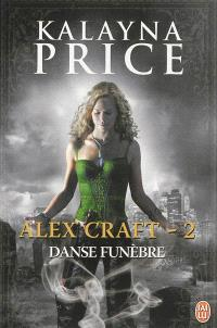 Alex Craft. Volume 2, Danse funèbre